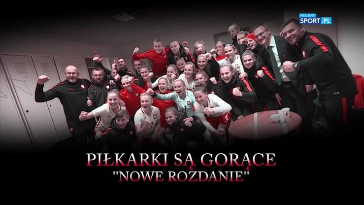 Piłkarki są gorące II - reportaż o damskiej reprezentacji Polski
