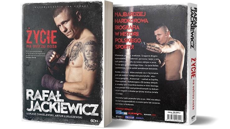 Rafał Jackiewicz nokautuje swoją książką! Życie na ostrzu noża od 24 maja w księgarniach