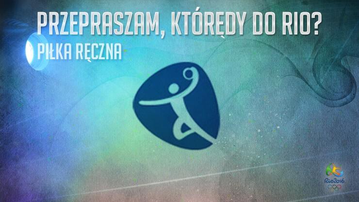 Do Rio przez Kraków, czyli droga piłkarzy ręcznych na igrzyska