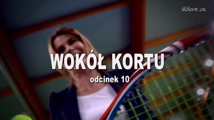 Wokół kortu - odcinek 10