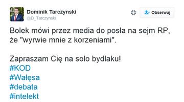 28-06-2016 17:15 Poseł PiS szokuje. Do Wałęsy: zapraszam cię na solo, bydlaku!