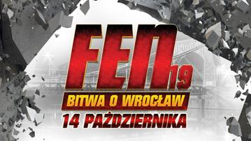 2017-10-14 FEN 19: Bitwa o Wrocław. Transmisja w Polsacie Sport i Polsacie Sport Fight