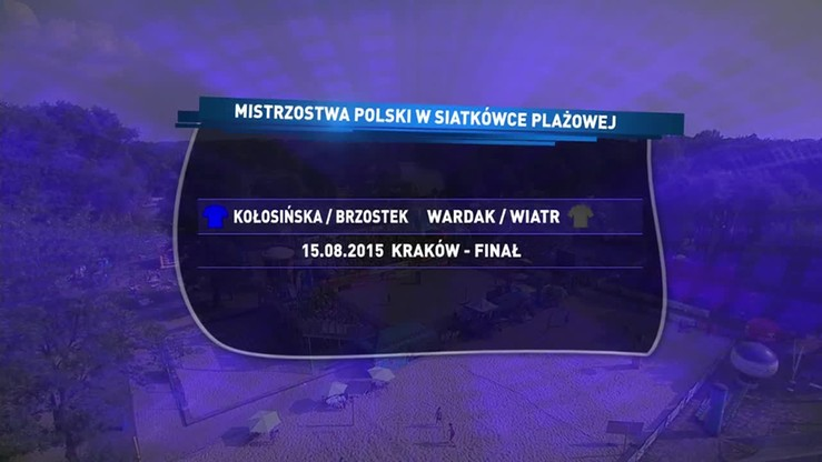Brzostek/Kołosińska - Wardak/Wiatr 2:0. Skrót meczu