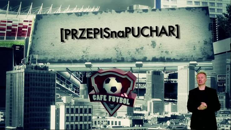 CF: Nasz przepis na Puchar Polski