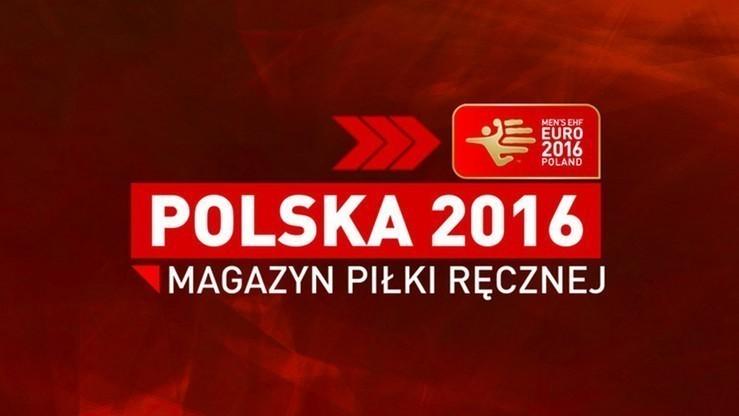 Magazyn Polska 2016: Już po losowaniu grup Euro