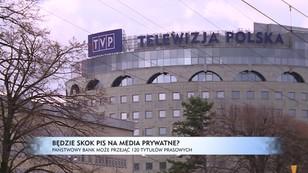 Będzie skok PiS na media prywatne?