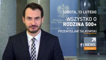 """12-02-2016 12:32 Wszystko o Rodzina 500+"""" w Polsat News w sobotę"""