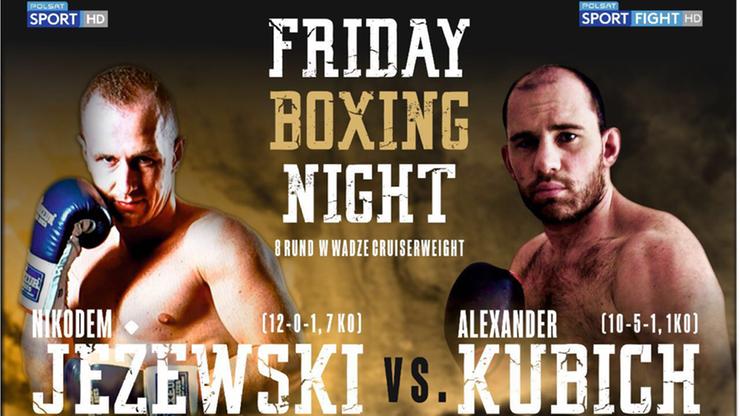 Friday Boxing Night: Jeżewski - Kubicz w walce wieczoru