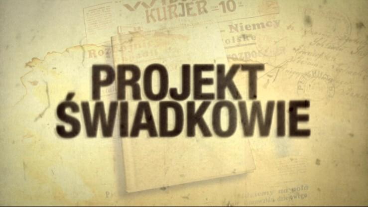 """""""Projekt świadkowie. Pola malowane krwią"""" - przejmujący reportaż o rzezi wołyńskiej"""