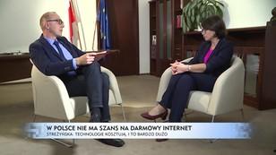 Streżyńska: w Polsce nie będzie darmowego internetu