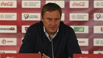 2016-12-06 El. MŚ 2018: Selekcjoner reprezentacji Białorusi zrezygnował