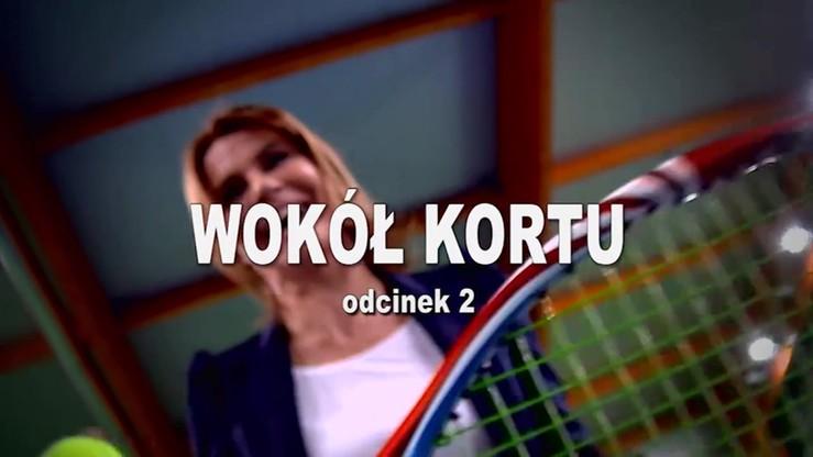 Wokół kortu - odcinek 2