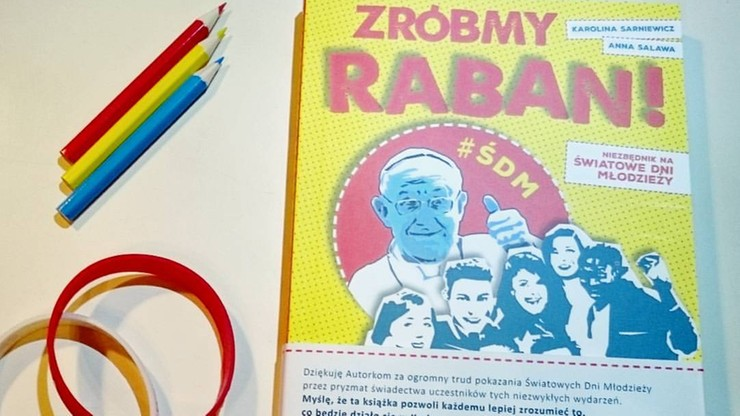 """Obowiązkowa lektura przed ŚDM - """"Zróbmy raban!..."""""""