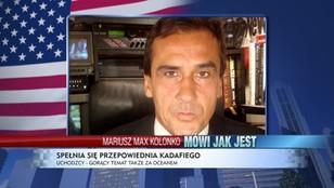 Spełnia się przepowiednia Kaddafiego - Mariusz Max Kolonko mówi jak jest