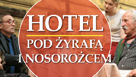 Hotel pod żyrafą i nosorożcem Online